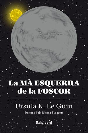 LA MÀ ESQUERRA DE LA FOSCOR (RÚSTICA)