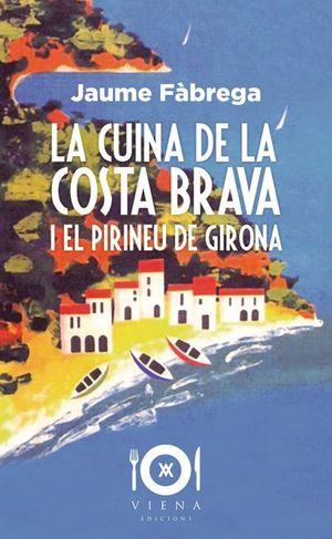 LA CUINA DE LA COSTA BRAVA I EL PIRINEU DE GIRONA