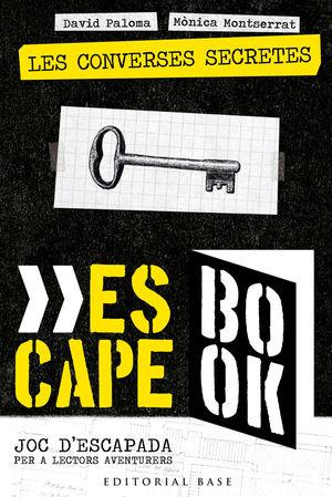 ESCAPE BOOK 1. LES CONVERSES SECRETES