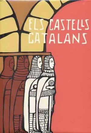 ELS CASTELLS CATALANS. VOL. VI (PRIMERA PART)