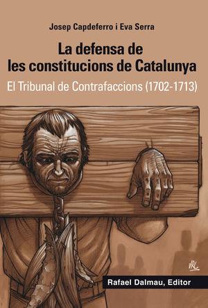LA DEFENSA DE LES CONSTITUCIONS DE CATALUNYA