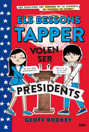 ELS BESSONS TAPPER 3: ELS BESSONS VOLEN SER PRESIDENTS