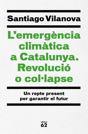 L'EMERGÈNCIA CLIMÀTICA A CATALUNYA. REVOLUCIÓ O CO