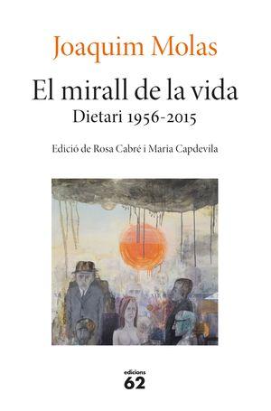 EL MIRALL DE LA VIDA. DIETARI 1956-2015
