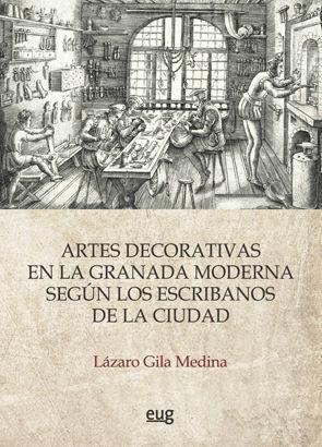 LAS ARTES DECORATIVAS EN LA GRANADA MODERNA SEGÚN LOS ESCRIBANOS DE LA CIUDAD