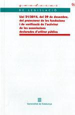 LLEI 21/2014, DE 29 DE DESEMBRE, DEL PROTECTORAT DE LES FUNDACIONS I DE VERIFICACIÓ DE L'ACTIVITAT DE LES ASSOCIACIONS DECLARADES D'UTILITAT PÚBLICA