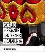 CATÀLEG DE GEGANTS CENTENARIS DE CATALUNYA