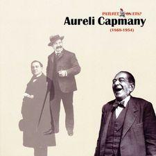 PATUFET ON ETS ? AURELI CAPMANY (1868-1954)