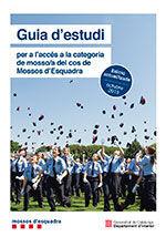 GUIA D'ESTUDI PER A L'ACCÉS A LA CATEGORIA DE MOSSO/A DEL COS DE MOSSOS D'ESQUADRA. EDICIÓ ACTUALITZADA OCTUBRE DE 2019