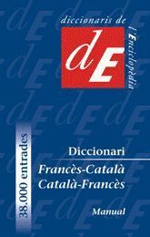 DICCIONARI FRANCÈS CATALÀ CATALÀ FRANCÈS MANUAL