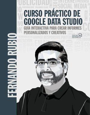 CURSO PRÁCTICO DE GOOGLE DATA STUDIO