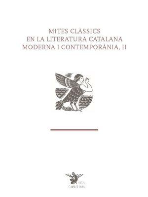 MITES CLÀSSICS EN LA LITERATURA CATALANA MODERNA I CONTEMPORÀNIA