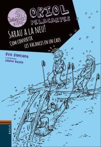 SARAU A LA NEU!. COM CONVERTIR LES VACANCES EN UN CAOS