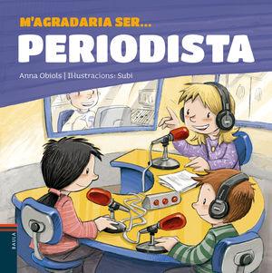 M'AGRADARIA SER… PERIODISTA