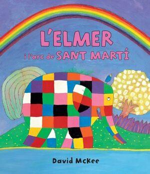 L'ELMER I L'ARC DE SANT MARTÍ (L'ELMER. PRIMERES LECTURES 17)
