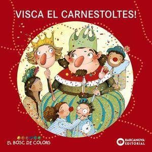 VISCA EL CARNESTOLTES!