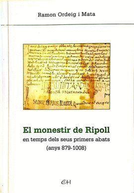 EL MONESTIR DE RIPOLL EN TEMPS DELS SEUS PRIMERS ABATS (ANYS 879-1008)