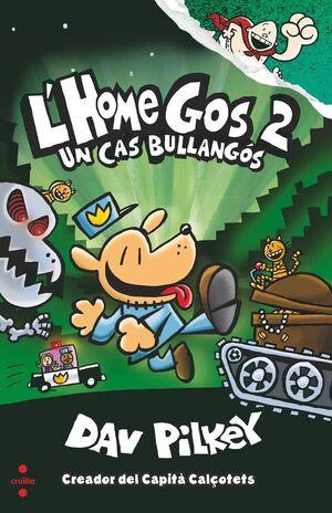 L'HOME GOS. UN CAS BULLANGÓS