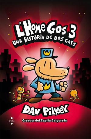L''HOME GOS. UNA HISTÒRIA DE DOS GATS