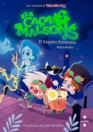 CAÇAMALSONS 1. EL LLOGATER FANTASMA