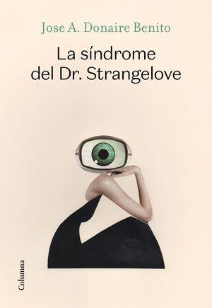 LA SÍNDROME DEL DOCTOR STRANGELOVE