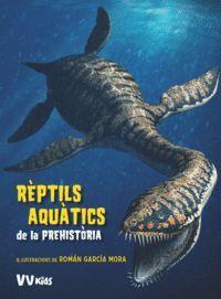REPTILS AQUATICS DE LA PREHISTORIA (VVKIDS)