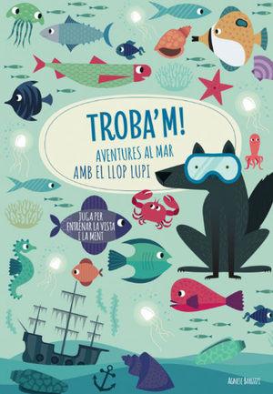 TROBA'M! AVENTURES AL MAR AMB EL LLOP...(VVKIDS)