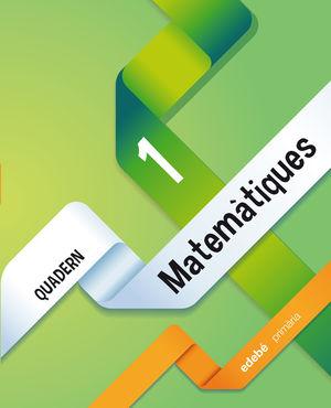 QUADERN 1. MATEMÀTIQUES 1