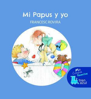 MI PAPUS Y YO