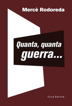 QUANTA, QUANTA GUERRA