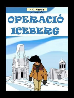 OPERACIÓ ICEBERG. LES AVENTURES D'EN SISET