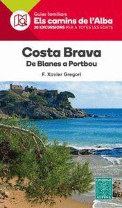 COSTA BRAVA. DE BLANES A PORTBOU -ELS CAMINS ALBA