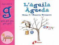 L ' ÀGUILA ÀGUEDA (GUA, GUE, GUI, GÜE, GÜI)