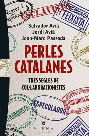 PERLES CATALANES: TRES SEGLES DE COL·LABORACIONIST
