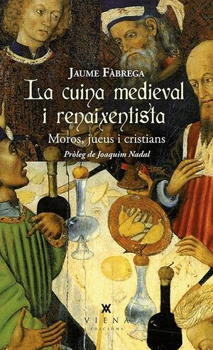 LA CUINA MEDIEVAL I RENAIXENTISTA. MOROS, JUEUS I