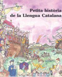 PETITA HISTÒRIA DE LA LLENGUA CATALANA