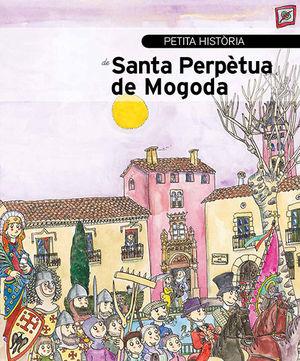 PETITA HISTÒRIA DE SANTA PERPÈTUA DE MOGODA