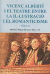 VICENÇ ALBERTÍ I EL TEATRE ENTRE LA IL·LUSTRACIÓ I EL ROMANTICISME. VOL. 2