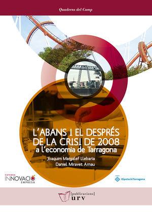 L'ABANS I EL DESPRÉS DE LA CRISI DE 2008 A L'ECONOMIA DE TARRAGONA