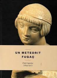 UN METEORIT FUGAÇ: FIDEL AGUILAR (1894-1917)
