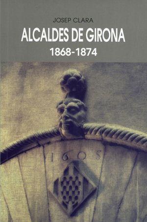 ALCALDES DE GIRONA, 1868-1874
