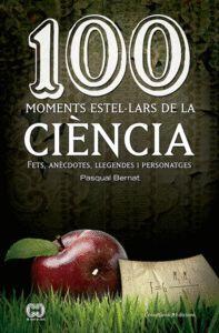 100 MOMENTS ESTEL·LARS DE LA CIÈNCIA