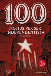 100 MOTIUS PER SER INDEPENDENTISTA