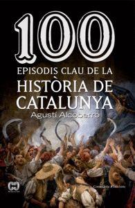 100 EPISODIS CLAU DE LA HISTÒRIA DE CATALUNYA