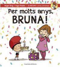 PER MOLTS ANYS, BRUNA!