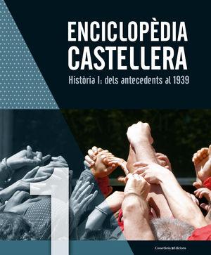 ENCICLOPÈDIA CASTELLERA HISTÒRIA I: DELS ANTECEDEN
