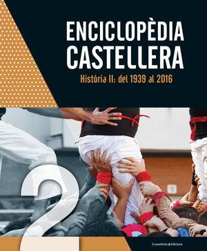ENCICLOPÈDIA CASTELLERA HISTÒRIA II: DEL 1939 AL 2