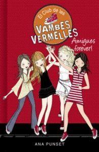 AMIGUES FOREVER! (EL CLUB DE LES VAMBES VERMELLES 2)