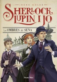 SHERLOCK, LUPIN I JO 6. LES OMBRES DEL SENA