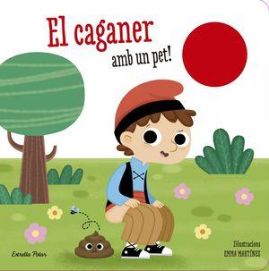EL CAGANER. AMB UN PET!